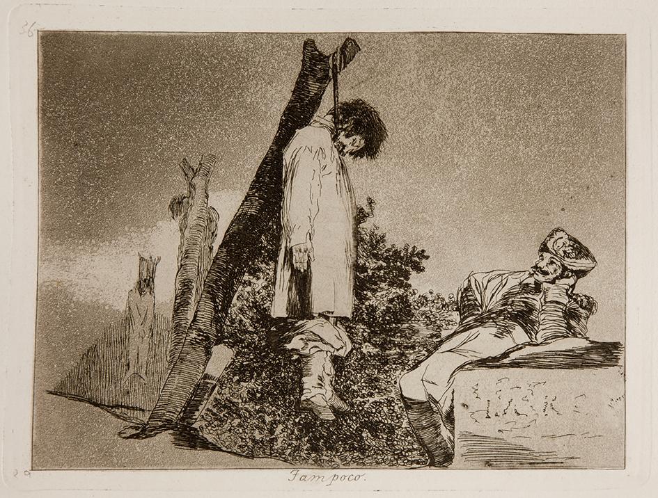"""Francisco de Goya. """"Tampoco"""". Desastres de la guerra. 1810 - 1814. Museo Nacional del Prado."""