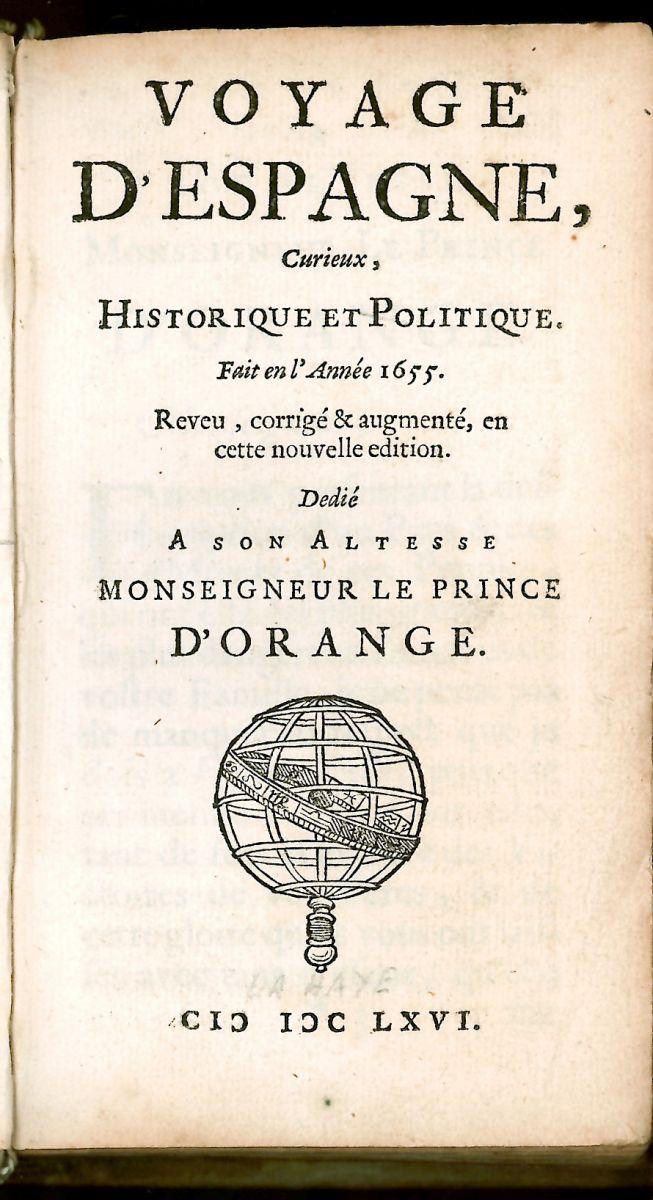 Antonio de Brunel.Viaje a España, curioso, histórico y político. 1655. Paris.