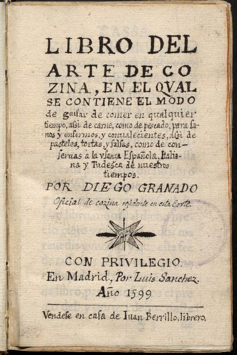 Diego Granado. Libro del arte de cozina. 1599. Biblioteca Nacional. Madrid.